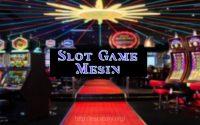 Slot Game Mesin