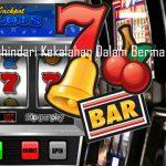 Cara Menghindari Kekalahan Dalam Bermain Slot Online